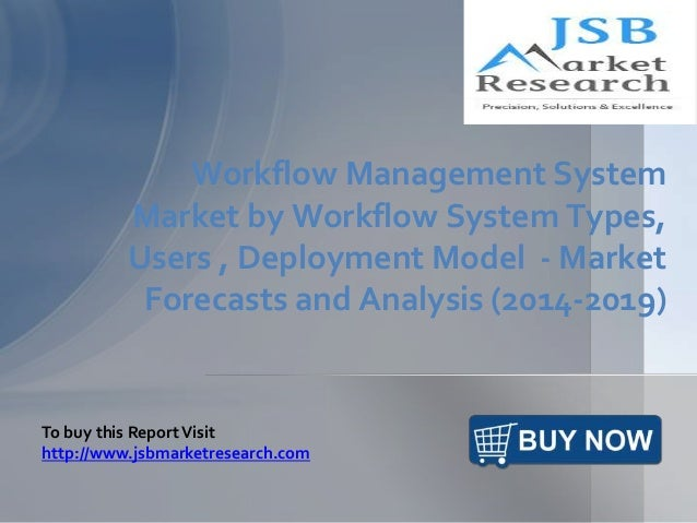 Workflow Management System Market by Workflow System Types, Users , Deployment Model - Market Forecasts and Analysis (2014...