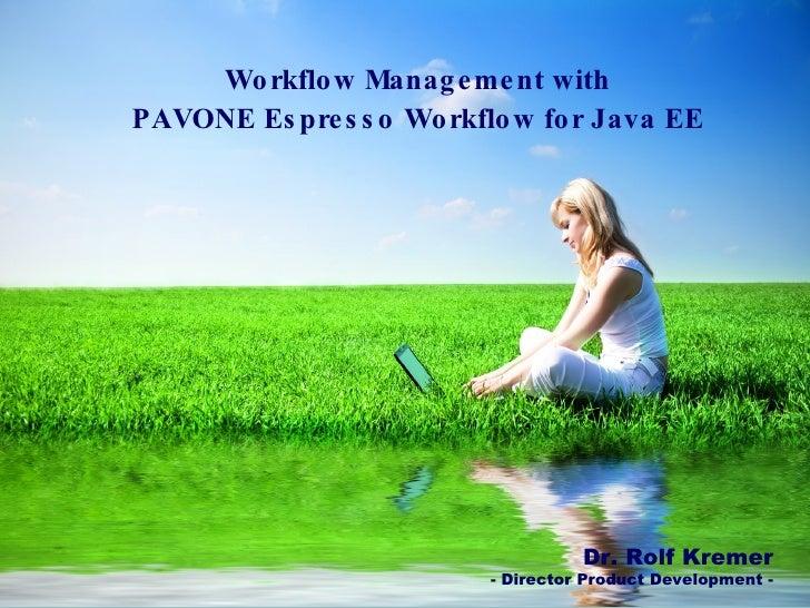Startfolie mit Titel der Präsentation Workflow Management with PAVONE Espresso Workflow for Java EE Vorname Nachname -Busi...