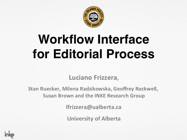"Workflow Interface  for Editorial Process ""                     Luciano Frizzera, Stan Ruecker, Milena Radzikows..."