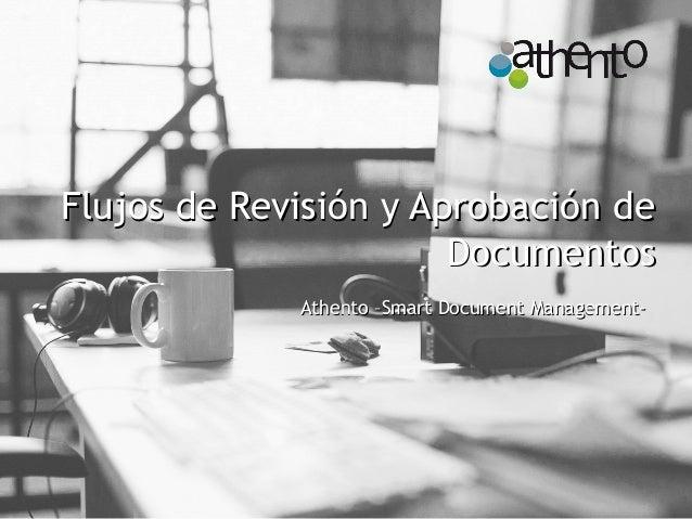 Flujos de Revisión y Aprobación deFlujos de Revisión y Aprobación de DocumentosDocumentos Athento –Smart Document Manageme...