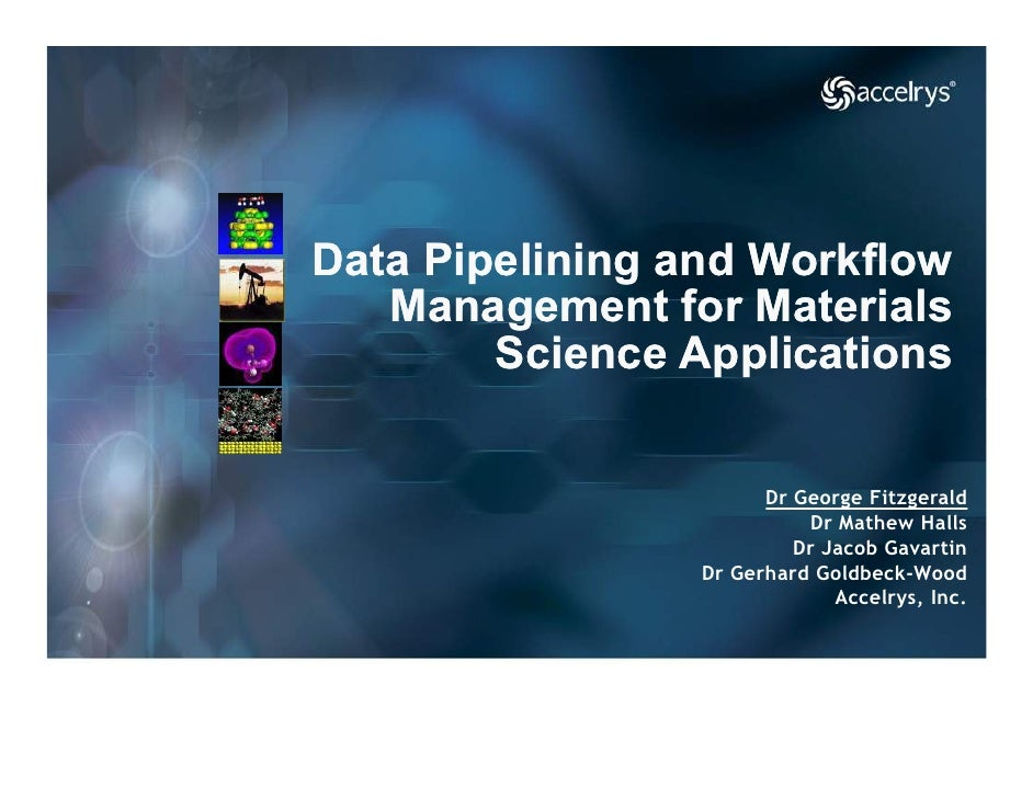 Data Pipelining and Workflow    Management for Materials         Science Applications                         Dr George Fi...