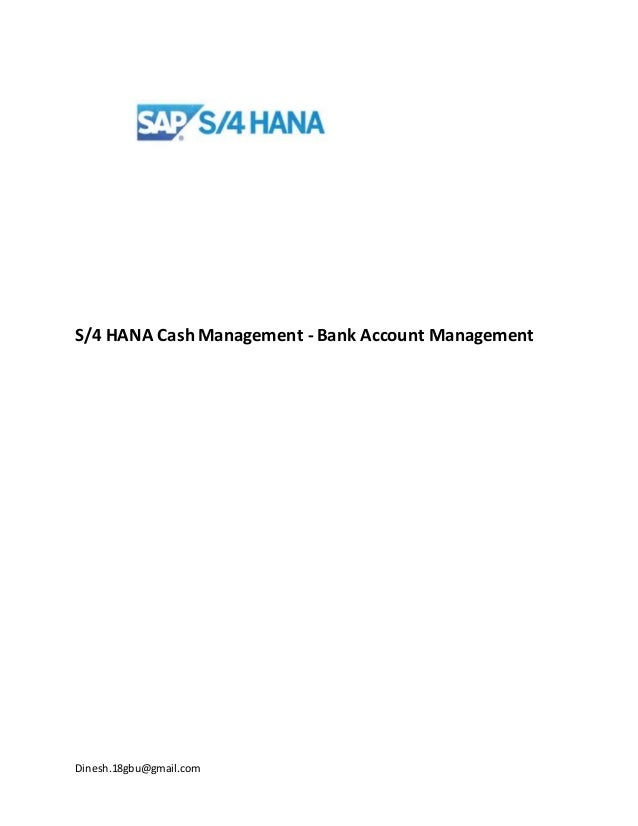 Dinesh.18gbu@gmail.com S/4 HANA Cash Management - Bank Account Management