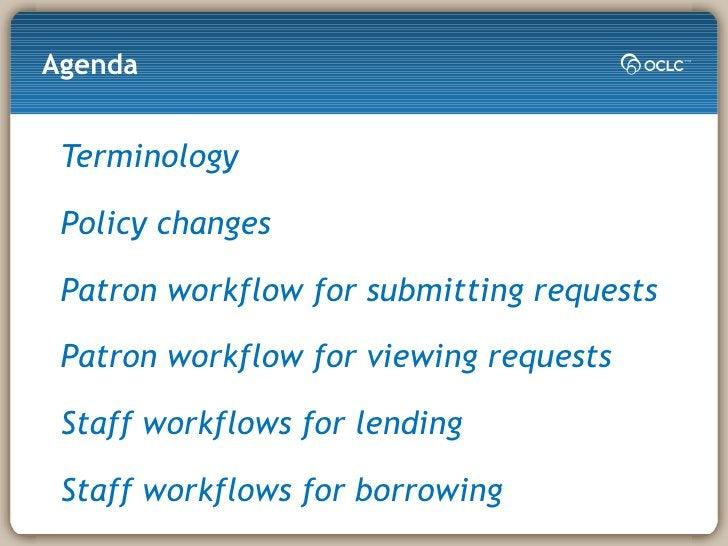 Agenda <ul><li>Terminology </li></ul><ul><li>Policy changes </li></ul><ul><li>Patron workflow for submitting requests </li...