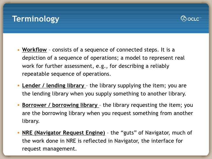 Terminology <ul><li>Workflow  – consists of a sequence of connected steps. It is a depiction of a sequence of operations; ...