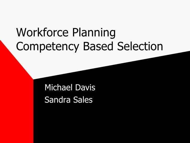 Workforce Planning Competency Based Selection Michael Davis Sandra Sales