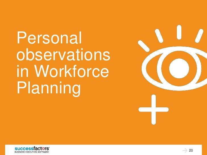 Personalobservationsin WorkforcePlanning               20