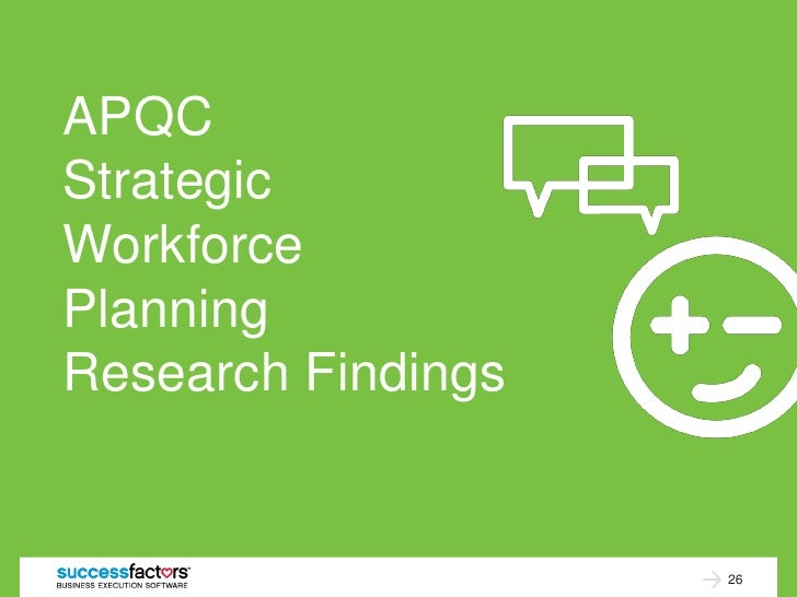 APQCStrategicWorkforcePlanningResearch Findings                    26