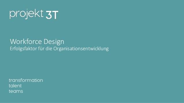 Workforce Design Erfolgsfaktor für die Organisationsentwicklung