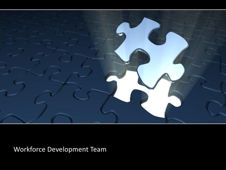 You're the Missing Piece Workforce Development Team