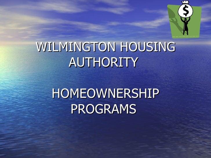 WILMINGTON HOUSING AUTHORITY  HOMEOWNERSHIP PROGRAMS