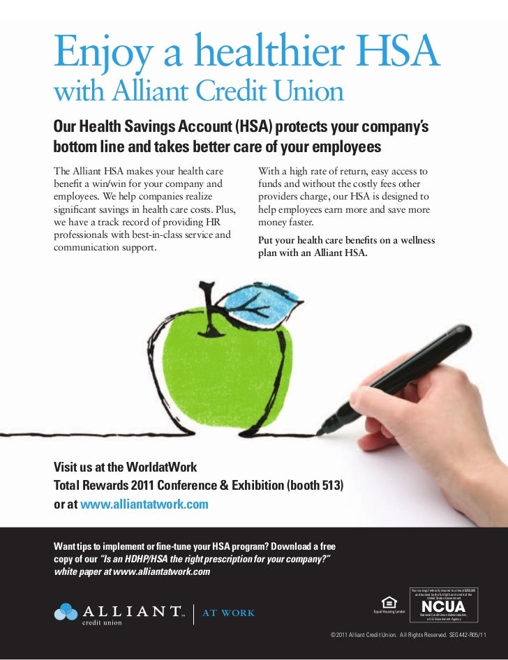 Enjoy a healthier HSA          with Alliant Credit Union          Our Health Savings Account (HSA) protects your company's...