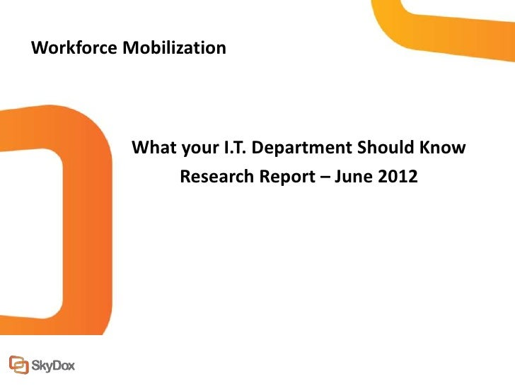 Workforce Mobilization           What your I.T. Department Should Know                Research Report – June 2012