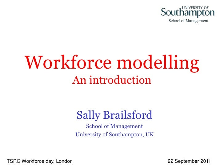 Workforce modelling                         An introduction                             Sally Brailsford                  ...