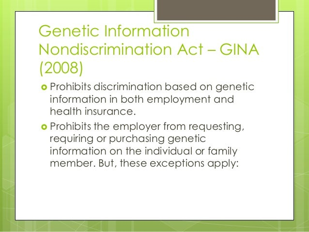 key components of the genetic information nondiscrimination act of 2008 Key components of the genetic information nondiscrimination act of 2008  genetics information nondiscrimination act of 2008 jacqueline arnold hca 322 instructor: ken feifer date: may 26.