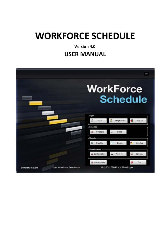 WORKFORCE SCHEDULE Version 4.0 USER MANUAL