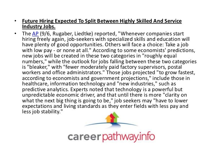 • Future Hiring Expected To Split Between Highly Skilled And Service  Industry Jobs.• The AP (9/6, Rugaber, Liedtke) repor...