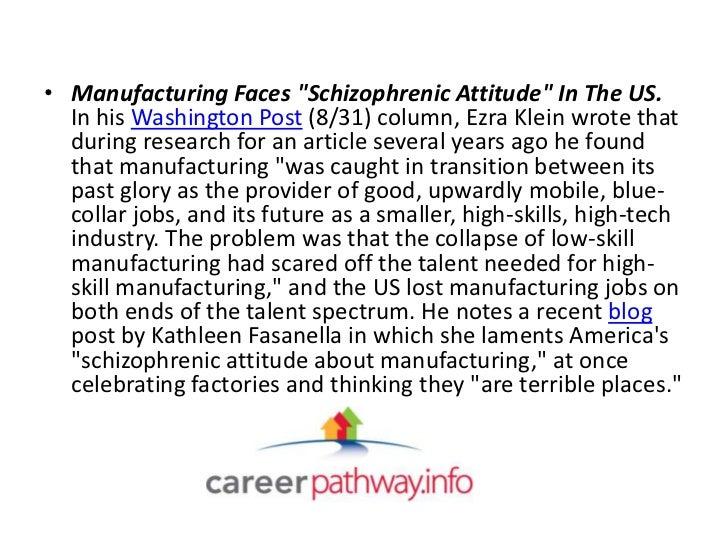 "• Manufacturing Faces ""Schizophrenic Attitude"" In The US.  In his Washington Post (8/31) column, Ezra Klein wrote that  du..."
