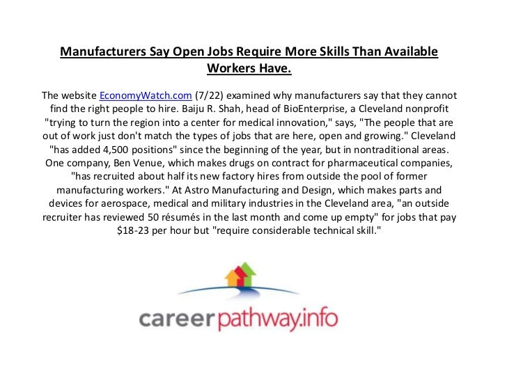 Manufacturers Say Open Jobs Require More Skills Than Available                           Workers Have.The website EconomyW...