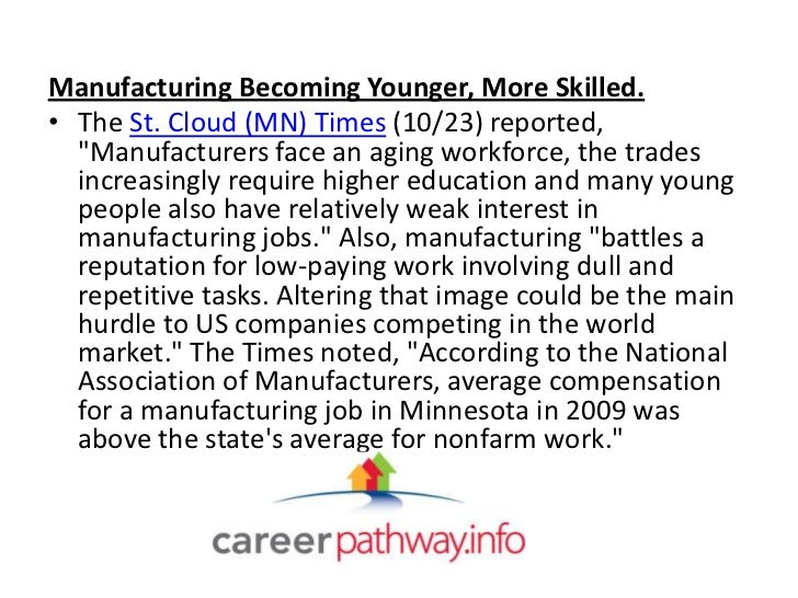 """Manufacturing Becoming Younger, More Skilled.• The St. Cloud (MN) Times (10/23) reported,  """"Manufacturers face an aging wo..."""