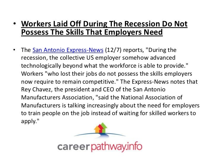 • Workers Laid Off During The Recession Do Not  Possess The Skills That Employers Need• The San Antonio Express-News (12/7...
