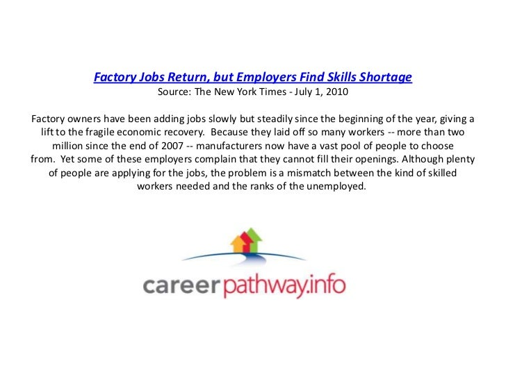 Factory Jobs Return, but Employers Find Skills Shortage                           Source: The New York Times - July 1, 201...