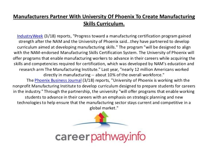 Manufacturers Partner With University Of Phoenix To Create Manufacturing                           Skills Curriculum.  Ind...
