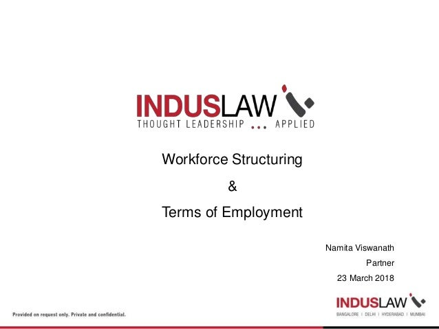 Workforce Structuring & Terms of Employment Namita Viswanath Partner 23 March 2018