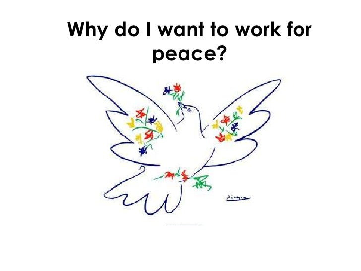 Why do I want to work for peace?<br />