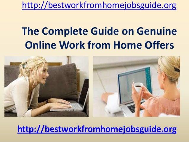 http://bestworkfromhomejobsguide.org http://bestworkfromhomejobsguide.org The Complete Guide on Genuine Online Work from H...
