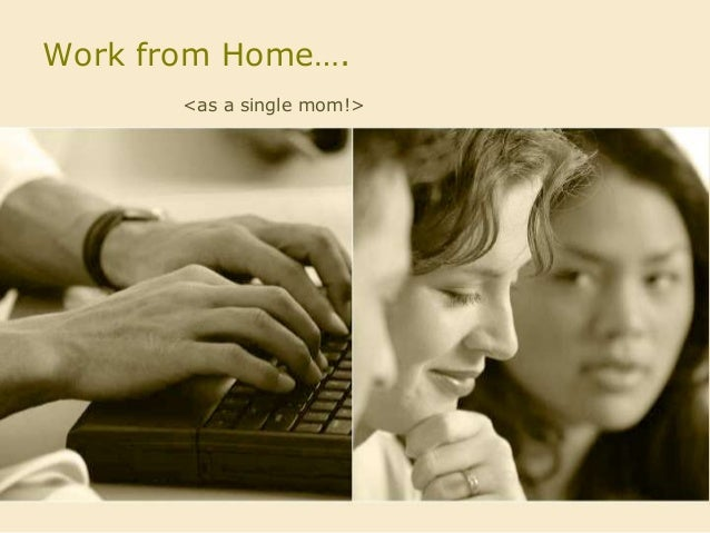 Work from Home….<as a single mom!>