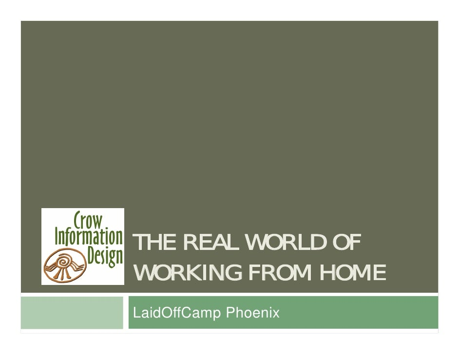 THE REAL WORLD OF WORKING FROM HOME LaidOffCamp Phoenix