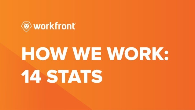 HOW WE WORK: 14 STATS
