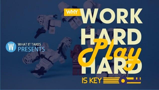 HARD WORK HARD PlayR ARIS KEY WHY