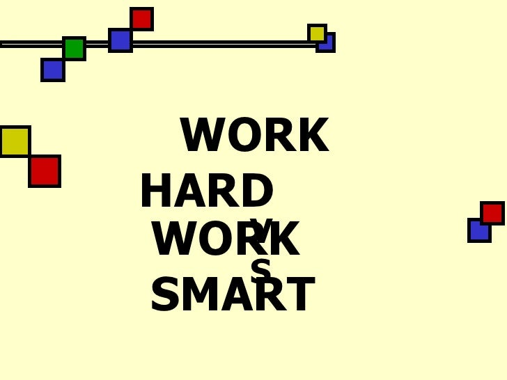 VS   WORK  SMART WORK  HARD