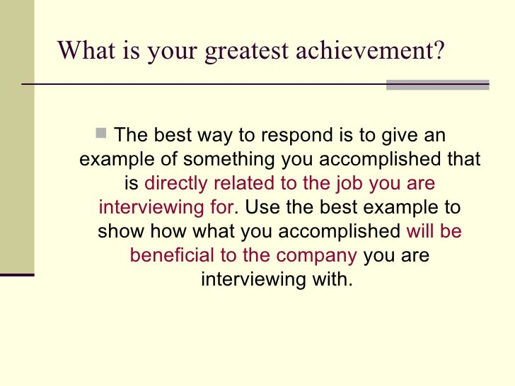 ... 2. What Is Your Greatest Achievement?