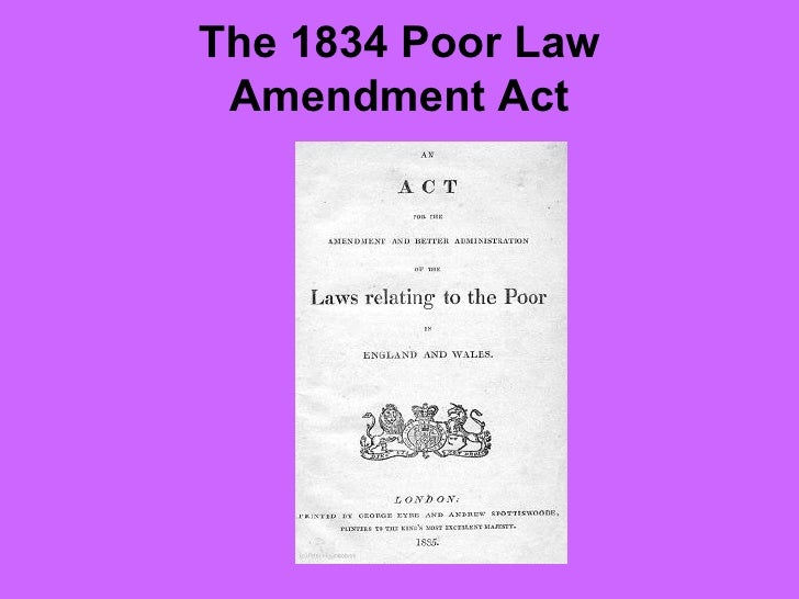 1834 poor law amendment act Poor law amendment act 1834's wiki: the poor law amendment act 1834 (plaa), known widely as the new poor law, was an act of the parliament of the united kingdom.