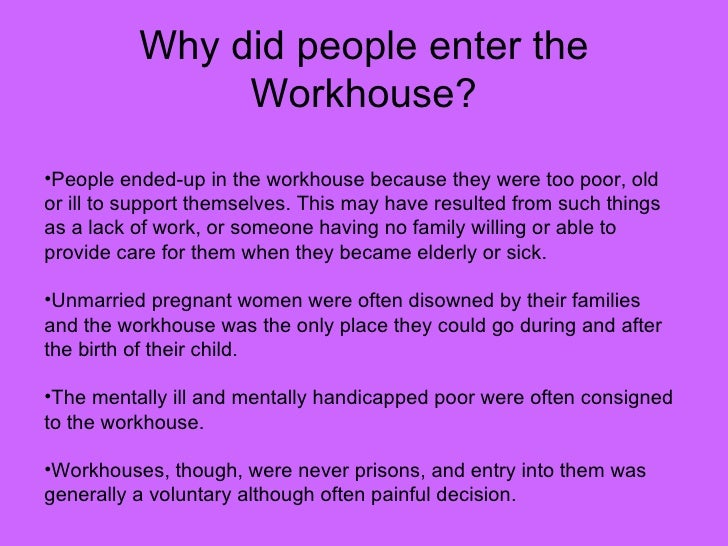 Workhouses Are Not Nice