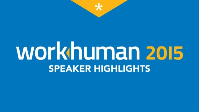 WorkHuman 2015 Speaker Highlights