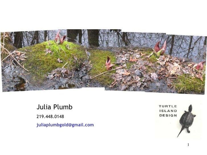 Julia Plumb219.448.0148juliaplumbgold@gmail.com                           1