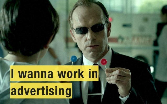 I wanna work in advertising 1