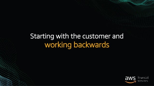 Working Backwards from the Customer Slide 2