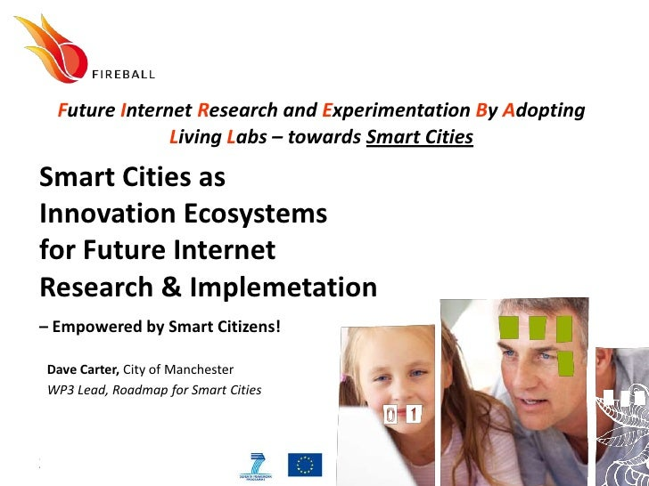 Future Internet Research and Experimentation By Adopting               Living Labs – towards Smart CitiesSmart Cities asIn...