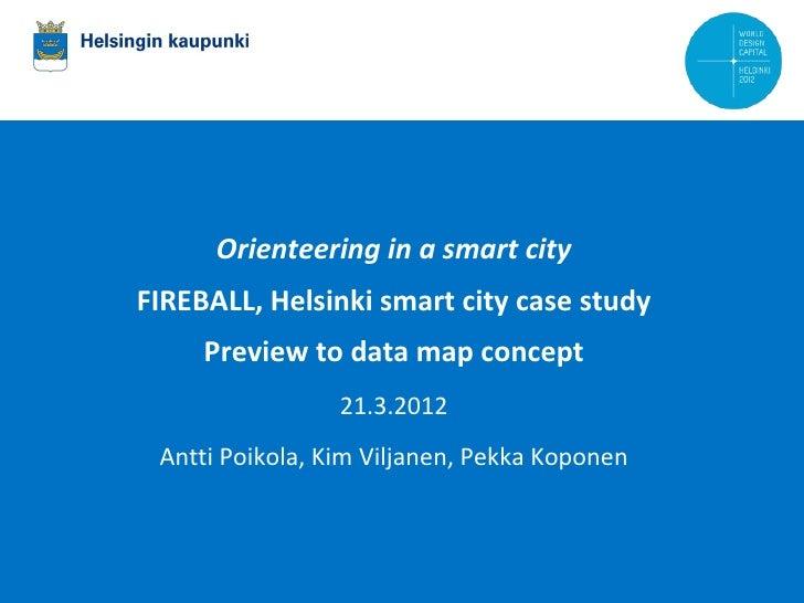 Orienteering in a smart city             FIREBALL, Helsinki smart city case study                          Preview to data...