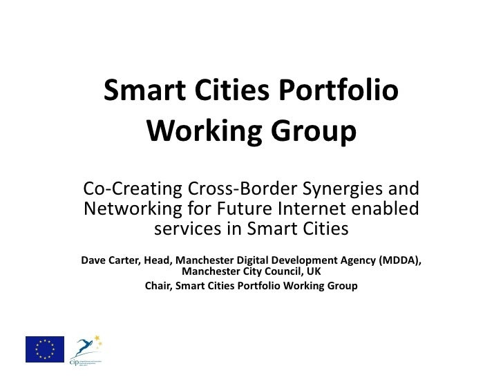 Smart Cities Portfolio      Working GroupCo-Creating Cross-Border Synergies andNetworking for Future Internet enabled     ...