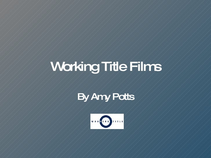 Working Title Films By Amy Potts