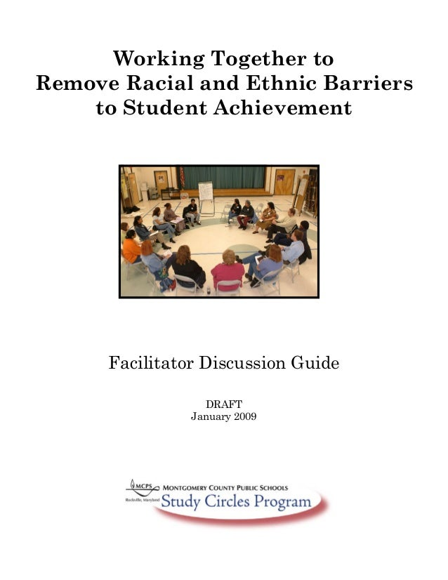 Facilitator Discussion Guide DRAFT January 2009 Working Together to Remove Racial and Ethnic Barriers to Student Achieveme...