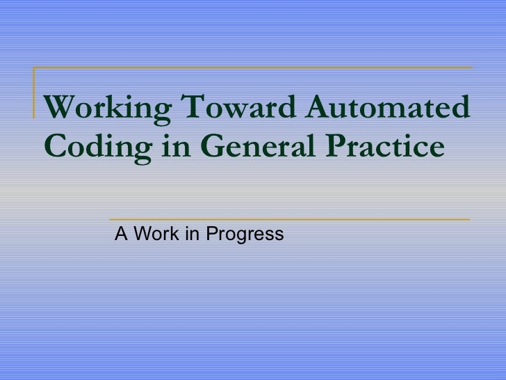 Working Toward Automated Coding in General Practice   A Work in Progress
