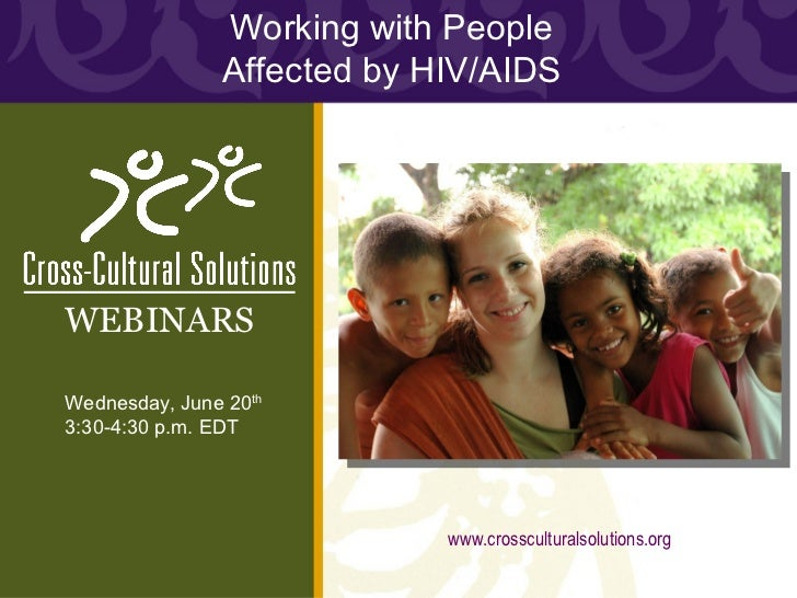 Working with People                Affected by HIV/AIDSWEBINARSWednesday, June 20th3:30-4:30 p.m. EDT                     ...