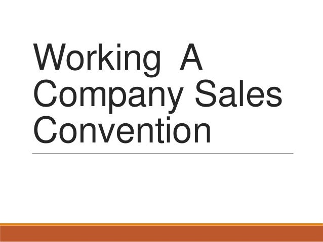 Working A Company Sales Convention