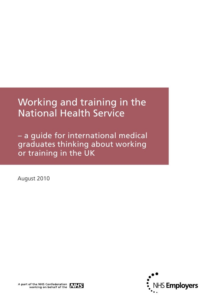 Working and training in theNational Health Service– a guide for international medicalgraduates thinking about workingor tr...